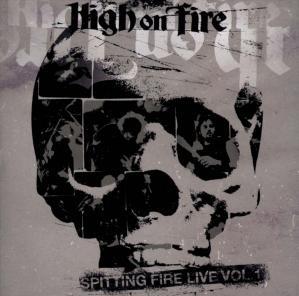 HIGH ON FIRE『Spitting Fire Live』