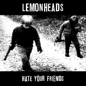 The Lemonheads - Hate Your Friends_hi