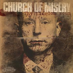 Church-of-Misery-Thy-Kingdom-Scum1-1024x1024.jpg