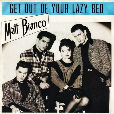 Matt Bianco - Get Out of Your Lazy Bed