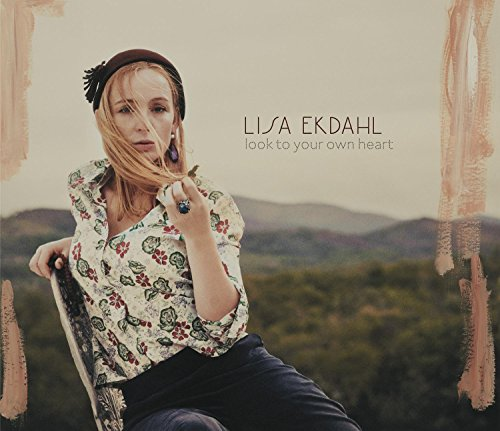 Look To Your Own Heart Lisa Ekdahl