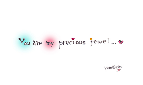 You are my precious jewel700